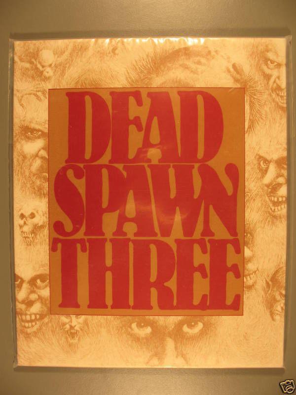 DEAD SPAWN THREE, Gene Day, Thomas Canty, Hansen & more